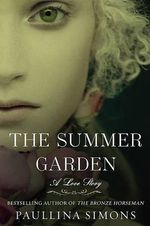 The Summer Garden : A Love Story - Paullina Simons