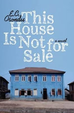 This House Is Not for Sale - E C Osondu