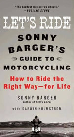 Let's Ride : Sonny Barger's Guide to Motorcycling - Sonny Barger