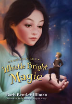 Whistle Bright Magic : A Nutfolk Tale - Barb Bentler Ullman