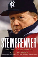 Steinbrenner : The Last Lion of Baseball - Bill Madden