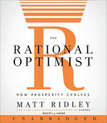 The Rational Optimist : How Prosperity Evolves - Matt Ridley