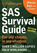 SAS Survival Guide : For Any Climate, for Any Situation - John