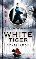 White Tiger: Dark Heavens Trilogy #1 - Kylie Chan