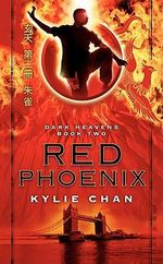 Red Phoenix : Dark Heavens Book Two - Kylie Chan