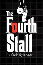 The Fourth Stall - Chris Rylander