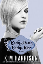 Early to Death, Early to Rise - Kim Harrison