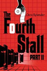 The Fourth Stall Part II : Part II - Chris Rylander