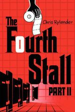 The Fourth Stall : Part II - Chris Rylander