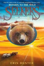 Seekers : Return to the Wild #5: The Burning Horizon - Erin L Hunter