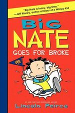 Big Nate Goes for Broke : Big Nate (Library) - Lincoln Peirce
