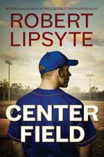 Center Field - Robert Lipsyte