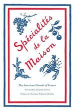 Specialites de la Maison - American Friends of France