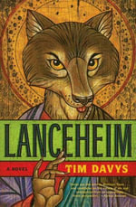 Lanceheim : A Novel - Tim Davys