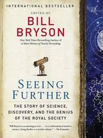 Seeing Further : The Story of Science, Discovery, and the Genius of the Royal Society