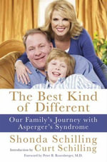 The Best Kind of Different : Our Family's Journey with Asperger's Syndrome - Shonda Schilling