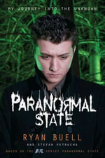 Paranormal State : My Journey into the Unknown - Ryan Buell