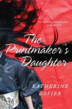 The Printmaker's Daughter : A Novel - Katherine Govier