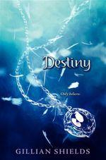 Destiny : Immortal (Hardcover) - Gillian Shields