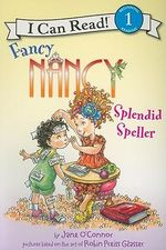 Fancy Nancy : Splendid Speller : I Can Read Series : Level 1 - Jane O'Connor