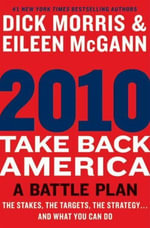 2010: Take Back America : A Battle Plan - Dick Morris
