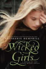 Wicked Girls : A Novel of the Salem Witch Trials - Stephanie Hemphill