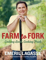 Farm to Fork : Cooking Local, Cooking Fresh - Emeril Lagasse