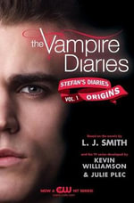 Origins : The Vampire Diaries: Stefan's Diaries: Book 1