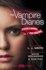 The Craving : The Vampire Diaries: Stefan's Diaries: Book 3 - L J Smith