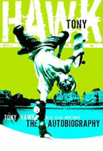 Tony Hawk : Professional Skateboarder - Tony Hawk