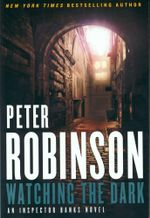 Watching the Dark : A DCI Banks Mystery - Peter Robinson