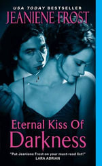Eternal Kiss of Darkness : Night Huntress - Jeaniene Frost