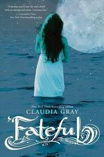 Fateful - Claudia Gray