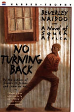 No Turning Back : A Novel of South Africa - Beverley Naidoo