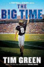 The Big Time : A Football Genius Novel - Tim Green