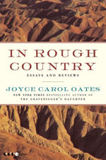 In Rough Country : Essays and Reviews - Joyce Carol Oates