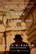 When Nietzsche Wept :  A Novel of Obsession a Novel of Obsession - Irvin D Yalom
