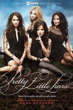 Pretty Little Liars - TV Tie-in Edition : Pretty Little Liars Series : Book 1 - Sara Shepard