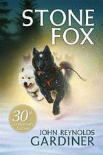 Stone Fox - John Reynolds Gardiner