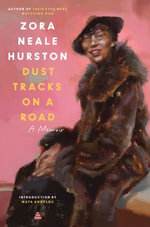 Dust Tracks on a Road : An Autobiography - Zora Neale Hurston