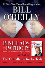 Pinheads and Patriots : Where You Stand in the Age of Obama - Bill O'Reilly