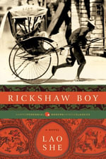 Rickshaw Boy : A Novel - Lao She