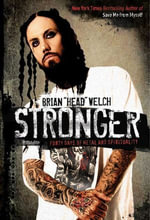 Stronger : Forty Days of Metal and Spirituality - Brian Welch