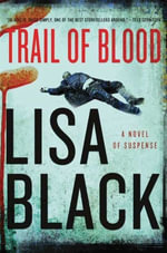 Trail of Blood : A Novel of Suspense - Lisa Black
