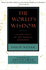 The World's Wisdom : Sacred Texts of the World's Religions - Philip Novak