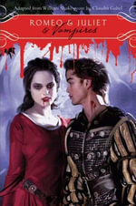 Romeo & Juliet & Vampires - William Shakespeare