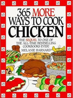 365 More Ways to Cook Chicken - Melanie Barnard