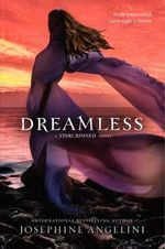 Dreamless : Starcrossed : Book 2 - Josephine Angelini