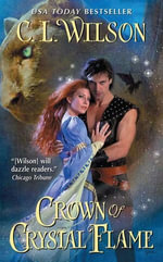 Crown of Crystal Flame : Tairen Soul - C. L. Wilson