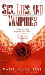 Sex, Lies, and Vampires : Dark Ones Series - Katie MacAlister
